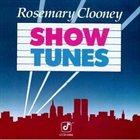 ROSEMARY CLOONEY Show Tunes album cover