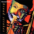 ROSWELL RUDD Broad Strokes album cover