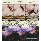 ROVA Larry Ochs & Rova Special Sextet & Orkestrova - The Mirror World album cover
