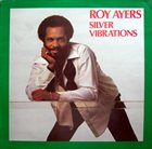 ROY AYERS Silver Vibrations album cover
