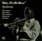 ROY ELDRIDGE What It's All about album cover