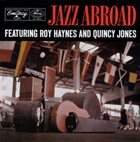 ROY HAYNES Roy Haynes And Quincy Jones ‎: Jazz Abroad album cover