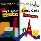 ROY HAYNES Roy Haynes / Henri Renaud & Kenny Clarke / Martial Solal : Transatlantic Meetings album cover