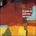 ROY HAYNES The Roy Haynes Trio Featuring Danilo Perez & John Patitucci album cover