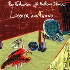 ROY NATHANSON Lobster And Friend (with Anthony Coleman) album cover