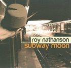 ROY NATHANSON Subway Moon album cover