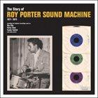 ROY PORTER The Story of Roy Porter Sound Machine 1971- 1975 album cover