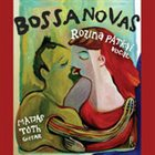 ROZINA PÁTKAI Rozina Pátkai & Mátyás Tóth : Bossa Novas album cover