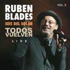 RUBÉN BLADES Todos Vuelven, Live - Vol. 2 album cover