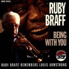 RUBY BRAFF Being With You - Ruby Braff Remembers Louis Armstrong album cover