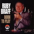 RUBY BRAFF Born to Play album cover