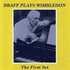 RUBY BRAFF Braff Plays Wimbledon: The First Set album cover