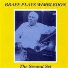 RUBY BRAFF Braff Plays Wimbledon: The Second Set album cover