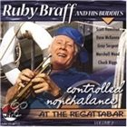 RUBY BRAFF Controlled Nonchalance At The Regattabar, Vol. 2 album cover