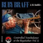 RUBY BRAFF Controlled Nonchalance at the Regattabar (Vol. I) album cover