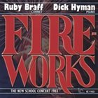RUBY BRAFF Fireworks: The New School Concert 1983 album cover