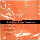 RUBY BRAFF Little Big Horn album cover