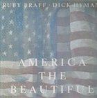 RUBY BRAFF Ruby Braff · Dick Hyman : America The Beautiful (aka A Pipe Organ Recital Plus One) album cover