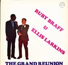 RUBY BRAFF Ruby Braff & Ellis Larkins : The Grand Reunion album cover