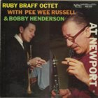 RUBY BRAFF Ruby Braff Octet With Pee Wee Russell & Bobby Henderson : At Newport album cover
