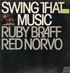 RUBY BRAFF Ruby Braff / Red Norvo : Swing that Music album cover