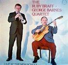 RUBY BRAFF The Ruby Braff - George Barnes Quartet : Live At The New School album cover