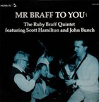 RUBY BRAFF The Ruby Braff Quintet Featuring Scott Hamilton And John Bunch ‎: Mr Braff To You album cover