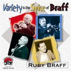 RUBY BRAFF Variety Is the Spice of Braff album cover