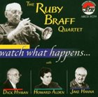 RUBY BRAFF Watch What Happens album cover