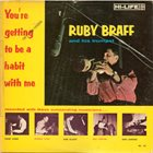 RUBY BRAFF You're Getting To Be A Habit With Me album cover