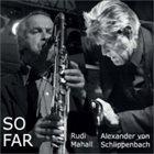 RUDI MAHALL Rudi Mahall / Alexander Von Schlippenbach : So Far album cover
