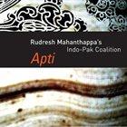 RUDRESH MAHANTHAPPA Rudresh Mahanthappa's Indo-Pak Coalition : Apti album cover