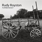 RUDY ROYSTON Flatbed Buggy album cover