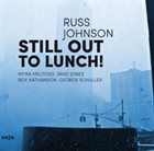 RUSS JOHNSON Still Out to Lunch! album cover