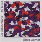 RUSSELL SCHMIDT Jazz Triptych, Vol. I : The Sacred album cover