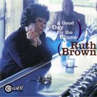 RUTH BROWN A Good Day for the Blues album cover