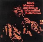 RUTH BROWN Black Is Brown and Brown Is Beautiful album cover