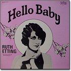 RUTH ETTING Hello Baby album cover