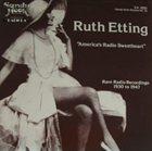 RUTH ETTING Rare Radio Recordings, 1930 to 1947 album cover