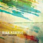RYAN KEBERLE Heavy Dreaming album cover