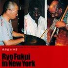 RYO FUKUI Ryo Fukui in New York album cover