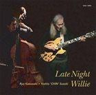 RYO KAWASAKI Late Night Willie album cover