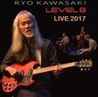 RYO KAWASAKI Level 8 Live 2017 album cover