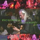 RYO KAWASAKI Live In Beirut album cover
