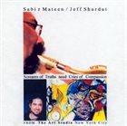 SABIR MATEEN Sabir Mateen, Jeff Shurdut : Screams Of Truth Need Cries Of Compassion album cover
