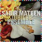 SABIR MATEEN The Sabir Mateen Jubilee Ensemble album cover