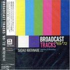 SADAO WATANABE Broadcast Tracks '69-'72 album cover