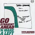 SADAO WATANABE Go Straight Ahead' N Make A Left album cover