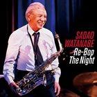 SADAO WATANABE Re-Bop the Night album cover