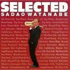 SADAO WATANABE Selected album cover